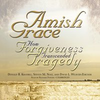 Amish Grace - Donald B. Kraybill, Steven M. Nolt, David L. Weaver-Zercher