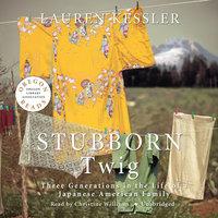 Stubborn Twig - Lauren Kessler