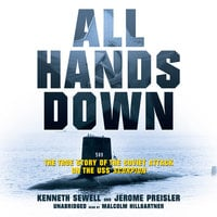 All Hands Down: The True Story of the Soviet Attack on the USS Scorpion - Kenneth Sewell,Jerome Preisler