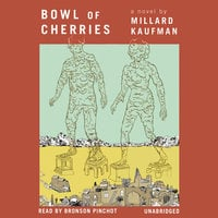 Bowl of Cherries - Millard Kaufman