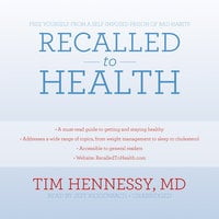 Recalled to Health - Tim Hennessy (M.D.)
