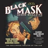 Black Mask Audio Magazine, Vol. 1 - Various authors, Dashiell Hammett, Hugh B. Cave, Reuben J. Shay, William Cole, Paul Cain, Frederick Nebel