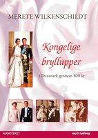 Kongelige bryllupper - i Danmark gennem 500 år - Merete Wilkenschildt