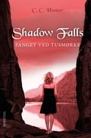 Shadow Falls #3: Fanget ved tusmørke - C.C. Hunter
