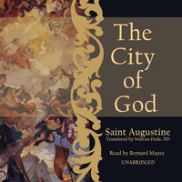 The City of God - Aurelius Augustinus,Augustine Augustine