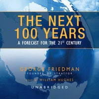 The Next 100 Years - George Friedman