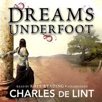 Dreams Underfoot - Charles de Lint