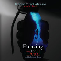 Pleasing the Dead - Deborah Turrell Atkinson