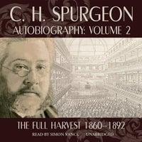 C. H. Spurgeon Autobiography, Vol. 2 - C.H. Spurgeon