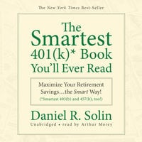 The Smartest 401(k) Book You'll Ever Read - Daniel R. Solin