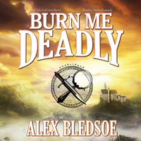 Burn Me Deadly - Alex Bledsoe