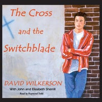 The Cross and the Switchblade - David Wilkerson