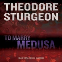To Marry Medusa - Theodore Sturgeon