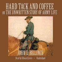 Hard Tack and Coffee - John D. Billings