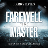 Farewell to the Master - Harry Bates