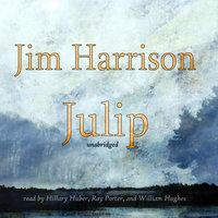 Julip - Jim Harrison