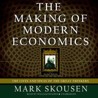 The Making of Modern Economics, Second Edition - Mark Skousen