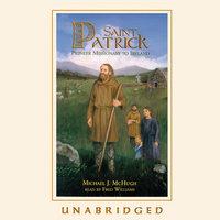 Saint Patrick - Michael J. McHugh