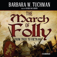 The March of Folly - Barbara W. Tuchman