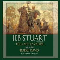 Jeb Stuart - Burke Davis