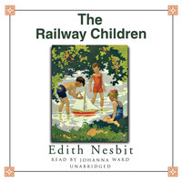 The Railway Children - E. Nesbit, Edith Nesbit