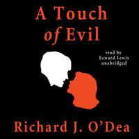 A Touch of Evil - Richard J. O'Dea