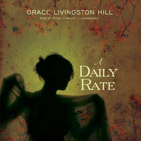 A Daily Rate - Grace Livingston Hill