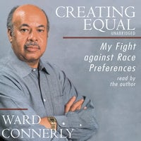 Creating Equal - Ward Connerly