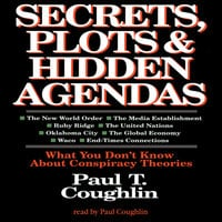 Secrets, Plots, and Hidden Agendas - Paul T. Coughlin