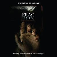 Frag Box - Richard A. Thompson