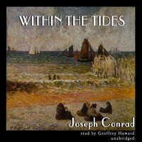 Within the Tides - Joseph Conrad