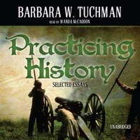 Practicing History - Barbara W. Tuchman