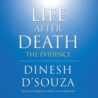 Life after Death - Dinesh D'Souza