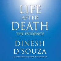 Life after Death - Dinesh D'Souza