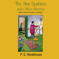 The Man Upstairs and Other Stories - P.G. Wodehouse