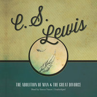 The Abolition of Man and The Great Divorce - C.S. Lewis