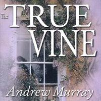 The True Vine - Andrew Murray