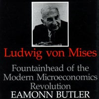 Ludwig von Mises - Eamonn Butler