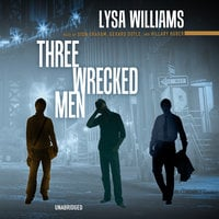 Three Wrecked Men - Lysa Williams