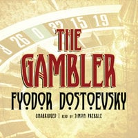 The Gambler - Fyodor Dostoevsky, Fyodor Dostoyevsky