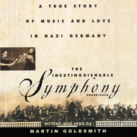 The Inextinguishable Symphony - Martin Goldsmith