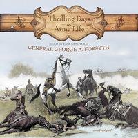 Thrilling Days in Army Life - George A. Forsyth