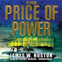 The Price of Power - James W. Huston