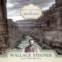 Beyond the Hundredth Meridian - Wallace Stegner