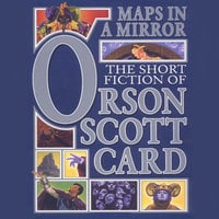 Maps in a Mirror - Orson Scott Card
