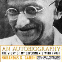 An Autobiography - Mohandas K. (Mahatma) Gandhi
