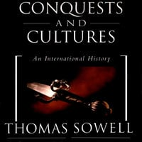 Conquests and Cultures - Thomas Sowell