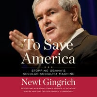 To Save America - Newt Gingrich