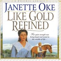 Like Gold Refined - Janette Oke