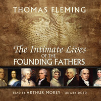 The Intimate Lives of the Founding Fathers - Thomas Fleming